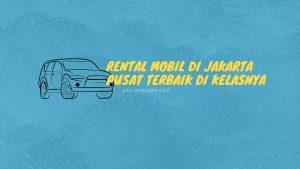 Sewa Mobil Jakarta Pusat